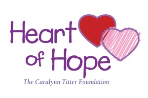 Heart of Hope - The Caralynn Titter Foundation